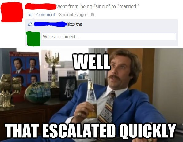 well that escalated quickly single to married